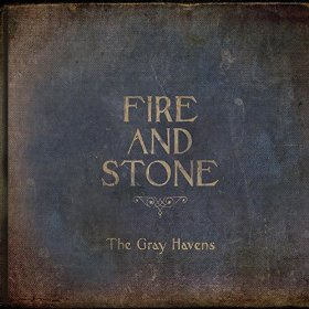 The Gray Havens Fire and Stone