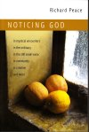 Richard Peace, Noticing God
