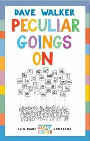 Peculiar Goings on by Dave Walker.