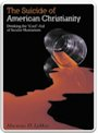 The Suicide of American Christianity - Michael D. LeMay book cover