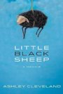 Little Black Sheep: A memoir by Ashley Cleveland.