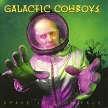 Galactic Cowboys Space in Your Face cover.