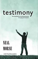 Neal Morse's Testimony - the book - as reviewed for The Phantom Tollbooth by Bert saraco
