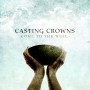 Casting Crowns - Come to the Well, as reviewed by The Phantom Tollbooth