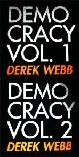 Derek Webb's Democracy Vol. 1 & 2.