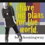 Beki Hemingway - I Have Big Plans for the World album cover.