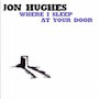 Jon Hughes - Where I Sleep At Your Door as reviewed in The Phantom Tollbooth